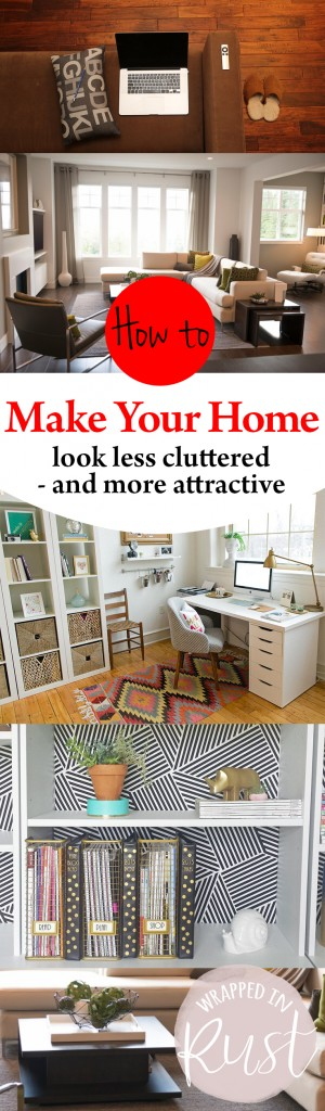 How to Make Your Home Look Less Cluttered — and More Attractive! How to Declutter Your Home, Fast Ways to Declutter Your Home, Home Organization, Organization Tips and Tricks, Fast Ways to Declutter Your Home, Home Declutter Tips and Tricks