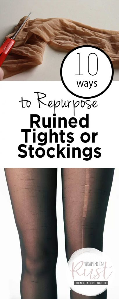 10 Ways to Repurpose Ruined Tights or Stockings| Repurpose, Repurpose Projects, How to Repurpose Tights and Stocking, Repurpose Tights, Repurposed Stockings, Popular Pin #Stockings #Tights #UsesforTights