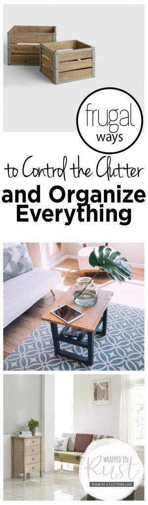 Frugal Ways to Control the Clutter and Organize Everything| Clutter, Organization, How to Organize Everything, Unclutter Your Home, How to Unclutter Your Home, Organization Hacks