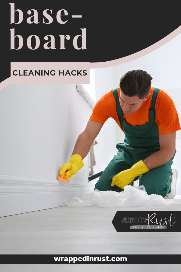 Baseboard cleaning hacks to help you get in and get the job done as easily as possible. No one likes to clean baseboards, but the right hacks make it easy! #wrappedinrustblog #baseboardcleaninghacks