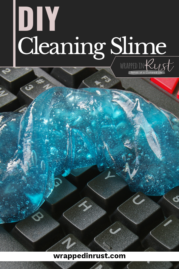 DIY cleaning slime proves that slime isn't just for your kids! Cleaning slime makes cleaning all those dusty little nooks and crannies easier and more fun. Make it with or without Borax! #wrappedinrustblog #DIYcleaningslime #cleaningslimerecipes