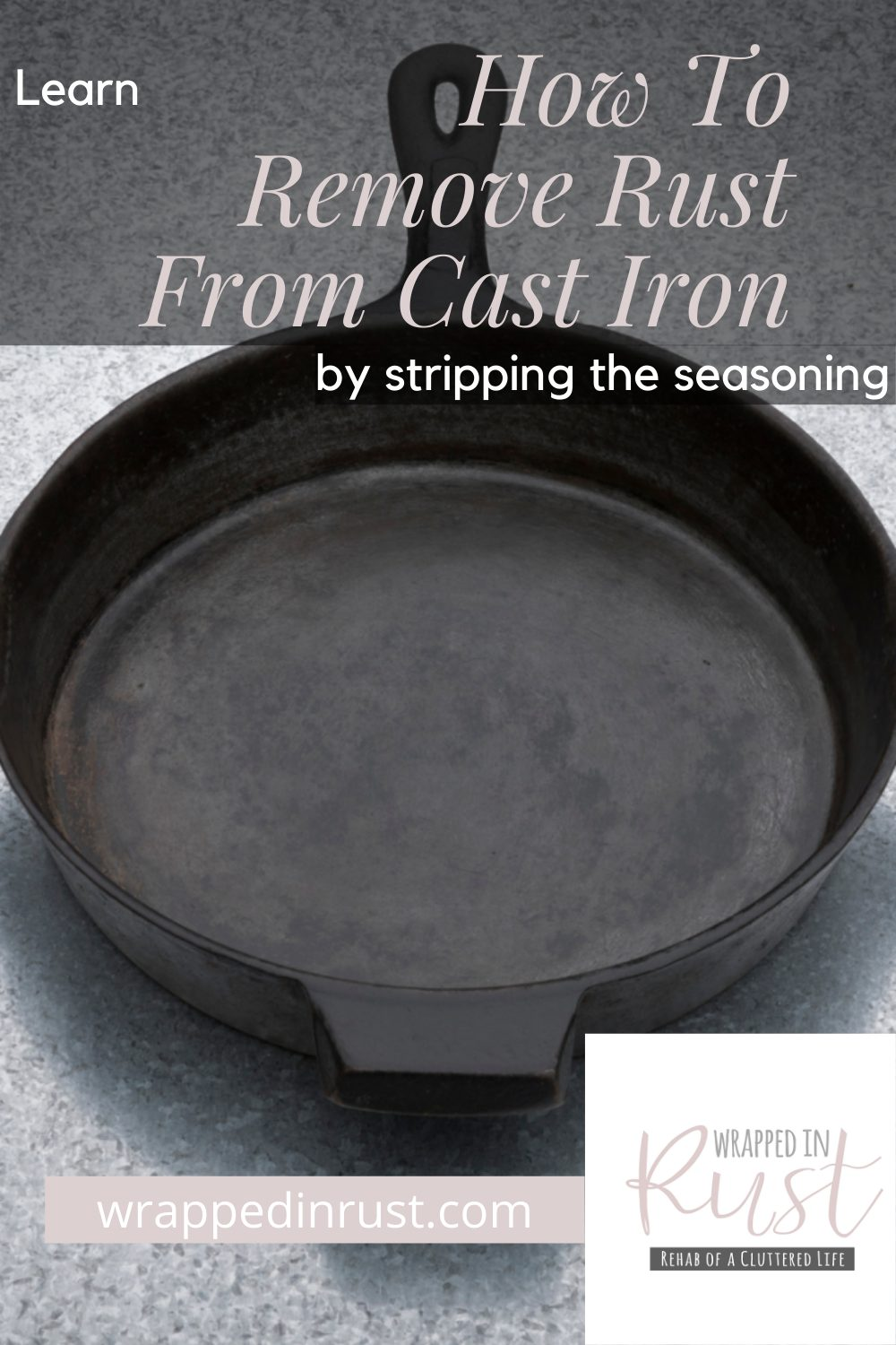 How to remove rust from cast iron and restore it to a pristine state. No cast iron is too far gone! See how easy it is to save it before you toss it out. #wrappedinrustblog #howtoremoverustfromcastiron