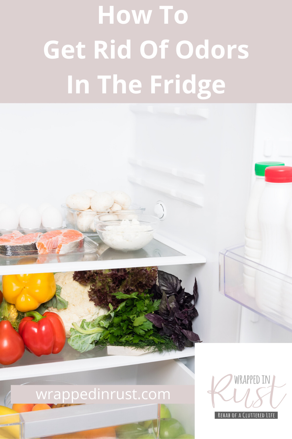 Ever opened your fridge because you were hungry and wanted something to eat only to be disappointed by this gross odor that makes you want to quickly shut the door. Like a fridge monster lives in there. No house wants monsters. Kick them out with these tips how to get rid of odors. #getridofodors #cleaningtips #howtogetridofodors #stinkyodors #wrappedinrustblog
