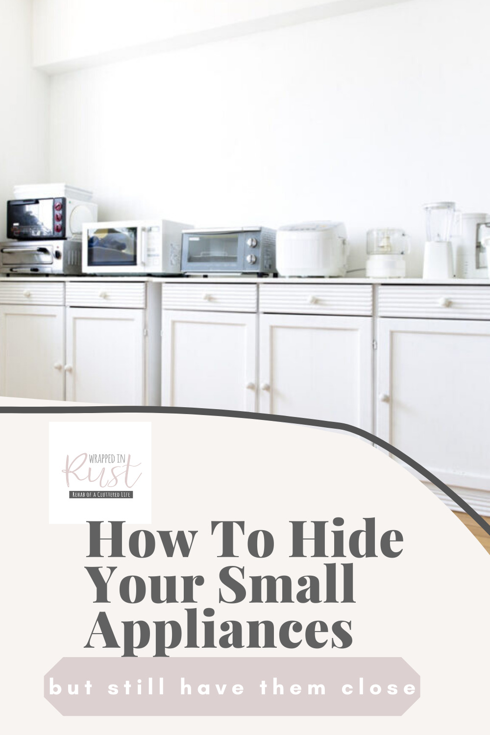 Ideas to help you hide your small appliances without using up all your counter space. Small appliances are handy, but not if you have to go digging for them when you need one. See ideas to help you hide them in convenient places. #wrappedinrustblog #hideyoursmallappliances