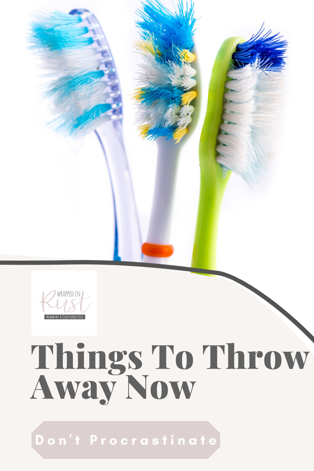 Things to throw away now and take control of the clutter. Do you have any of these 150 things in your home? Find out what they are! #wrappedinrustblog #thingstothrowawaynow #decluttering
