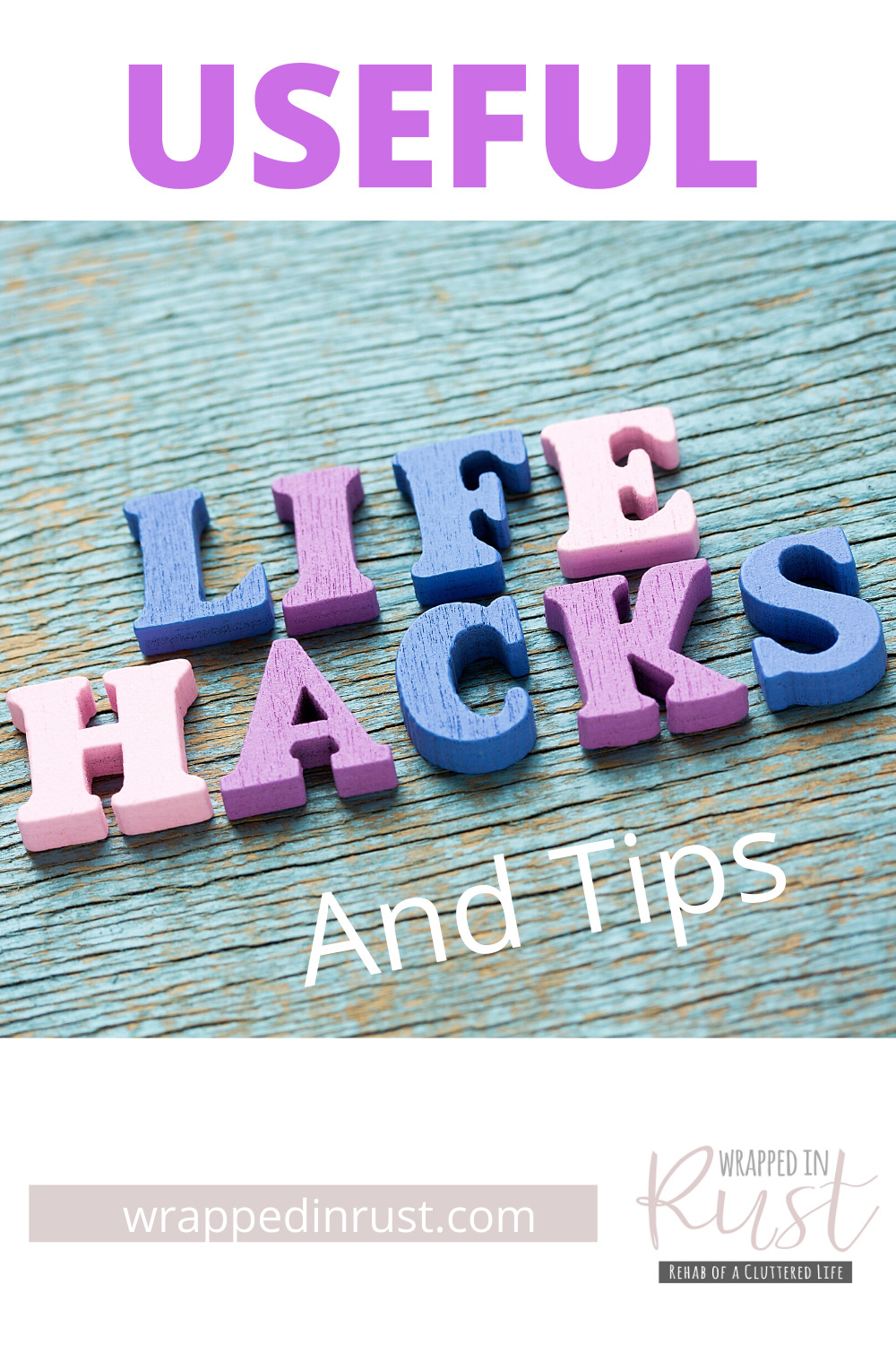Life can be a challenge. Just knowing a few hacks can make such a difference while making life so much easier. Read this post for 25 useful life hacks. #usefultips #lifehacks #wrappedinrustblog