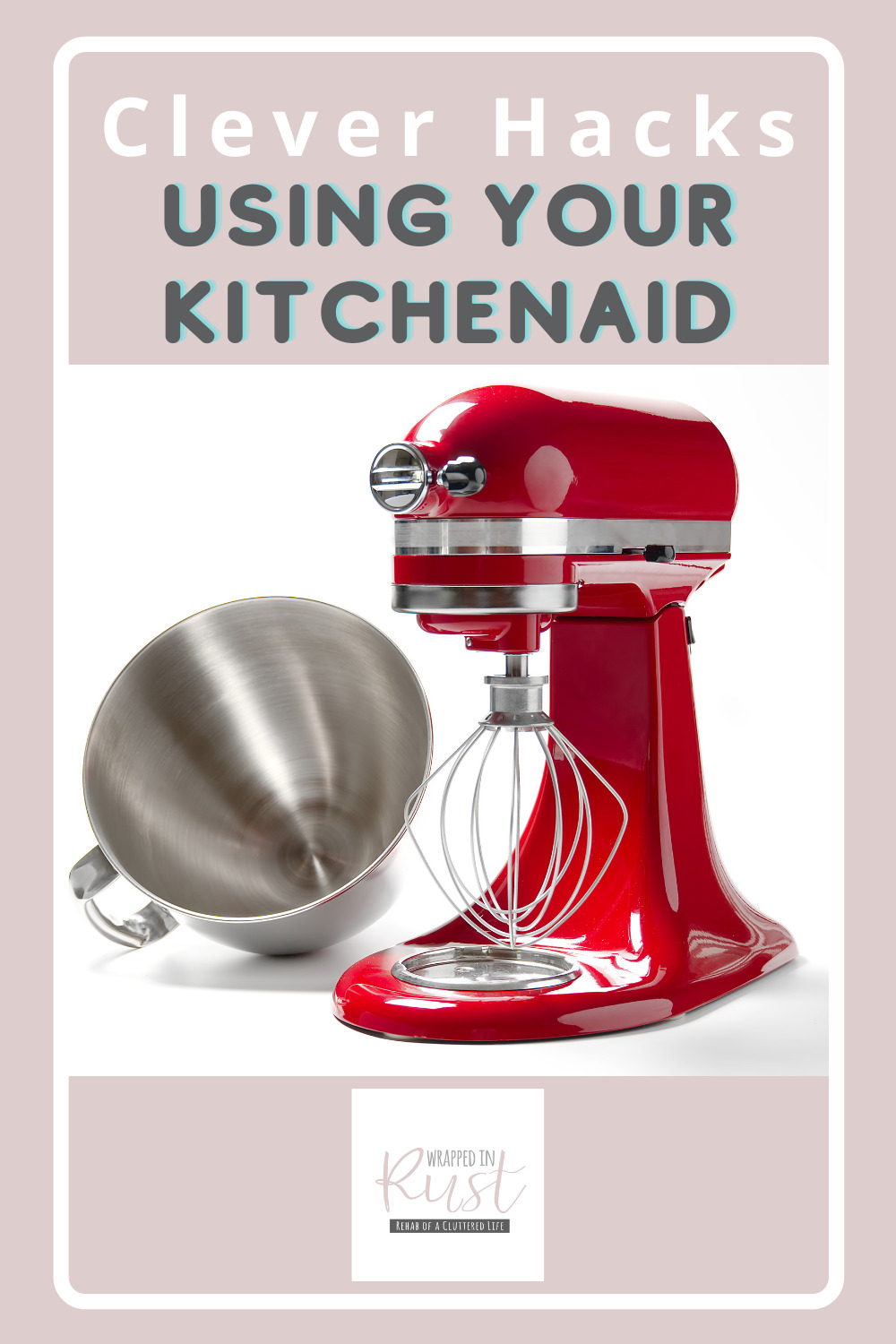Wrappedinrust.com makes life simpler with cleaning ideas and hacks. Find out how you can get your kitchen clean and keep it that way! These kitchen aid hacks will make cooking easier and less messy!