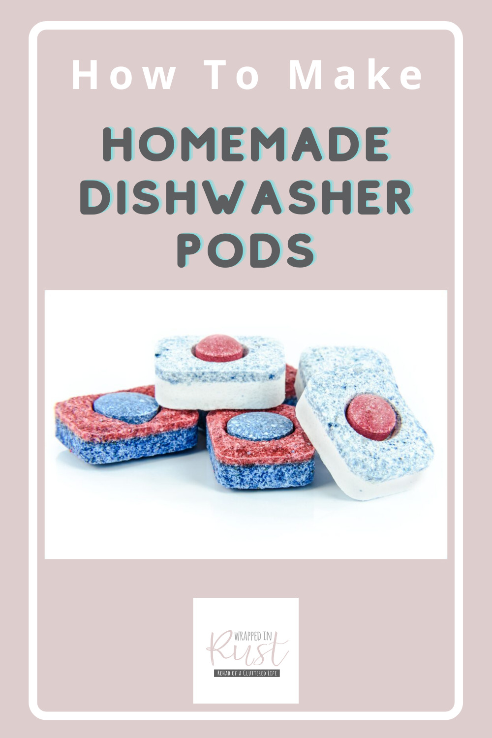 Wrappedinrust.com has creative and effective cleaning solutions for any surface! Save money by making your own cleaning products. Find out how to make DIY dishwasher pods today!