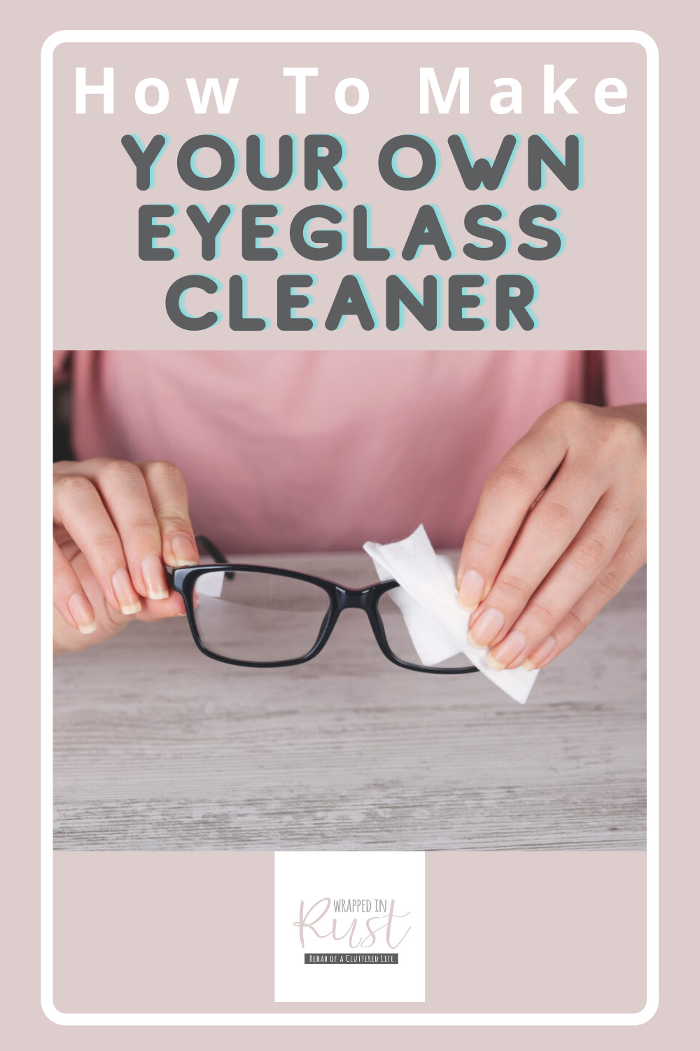 Wrappedinrust.com has creative solutions for tricky cleaning projects. Keep your glasses spotless without overspending on store bought solution. Learn how to make eyeglass cleaner all on your own!